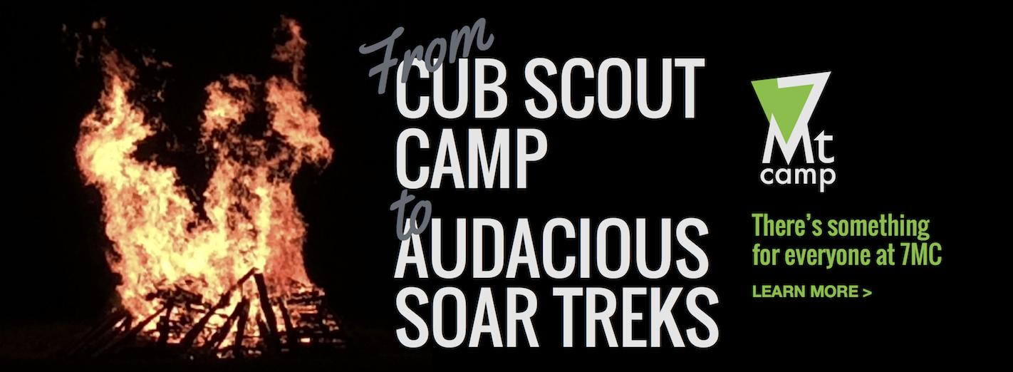 From Cub Scout Camp to SOAR Treks, there's something for everyone at 7MC